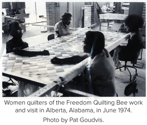 Women quilters of the Freedom Quilting Bee work and visit in Alberta, Alabama, in June 1974. Photo by Pat Goudvis.