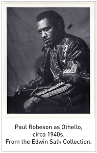 Paul Robeson as Othello, circa 1940s. From the Edwin Salk Collection.