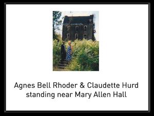Agnes Bell Rhoder & Claudette Hurd standing near Mary Allen Hall