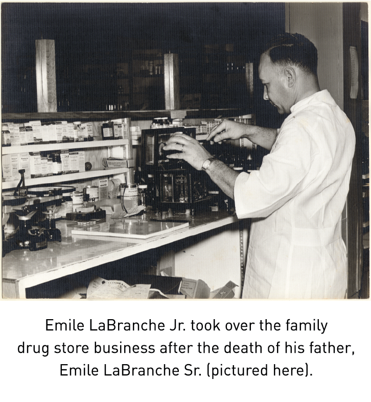 Emile LaBranche Jr. took over the family drug store business after the death of his father, Emile LaBranche Sr. (pictured here).