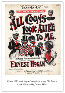 "Cover of Ernest Hogan's ragtime song, ""All Coons Look Alike to Me,"" circa 1898."