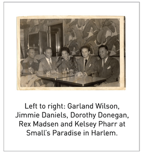 Left to right: Garland Wilson, Jimmie Daniels, Dorothy Donegan, Rex Madsen and Kelsey Pharr at Small's Paradise in Harlem.