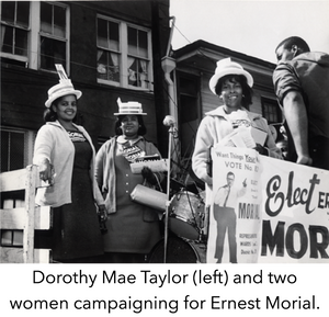 Dorothy Mae Taylor (left) and two women campaigning for Ernest Morial.