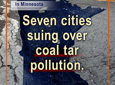 Seven cities suing over coal tar pollution.