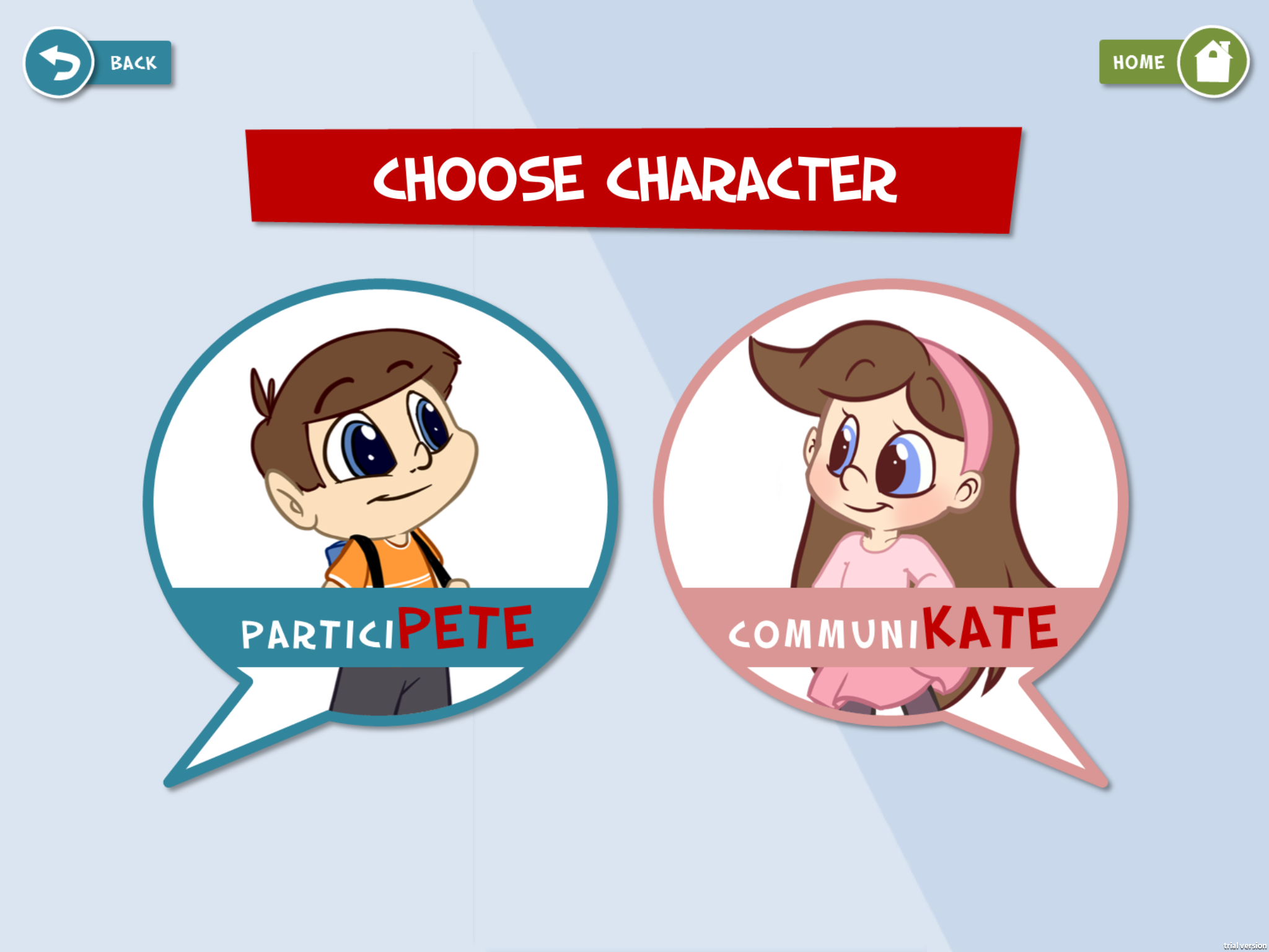 Play as ParticiPete or CommuniKate