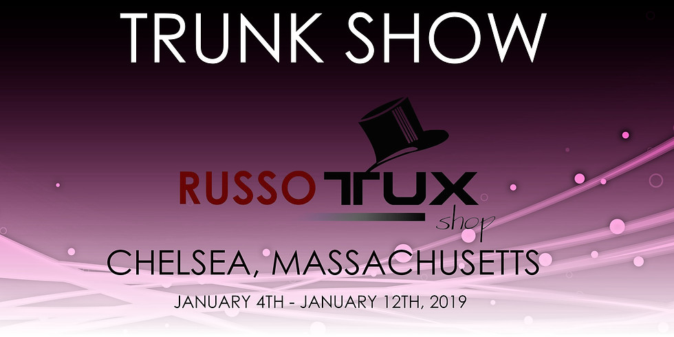 RUSSO TUX TRUNK SHOW - CHELSEA, MA