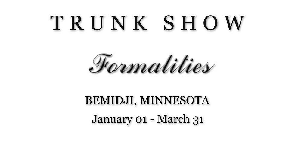 FORMALITIES TRUNK SHOW - BEMIDJI, MN