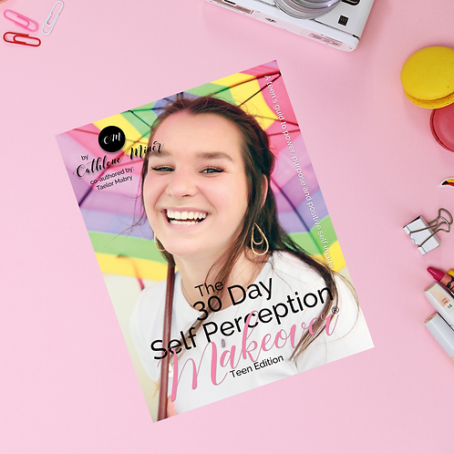 The Self Perception Makeover Teen Edition