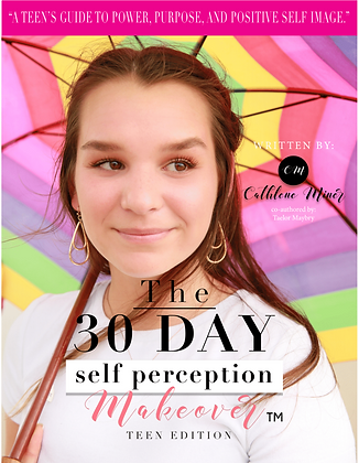 Teen Edition 30 Day Self Perception Makeover