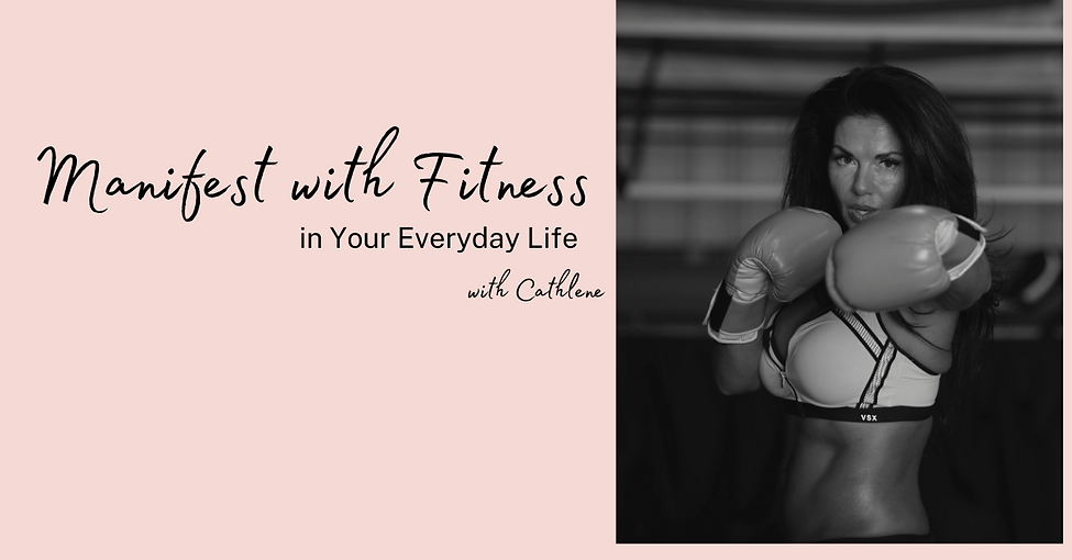 Manifest with Fitness in Your Everyday L