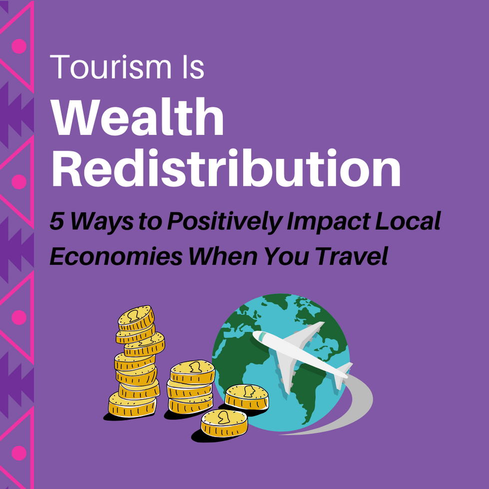 Using Your Tourism Dollars to Fight Economic Injustice