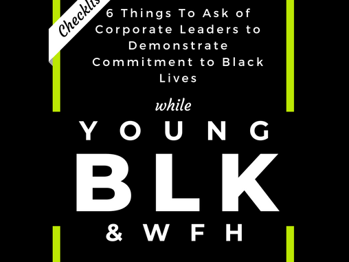 Checklist: 6 Things to Ask of Your Company's Leaders to Demonstrate Commitment to Black Lives