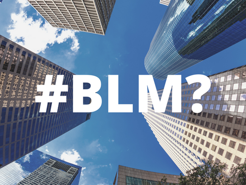 Your Business Says Black Lives Matter, Now What? Three Considerations for Your Next Steps