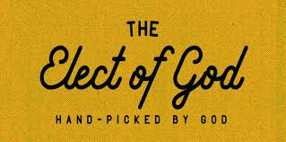 The Elect or Chosen of God - 144,000 Sealed.