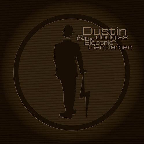 Dustin Douglas & The Electric Gentlemen CD
