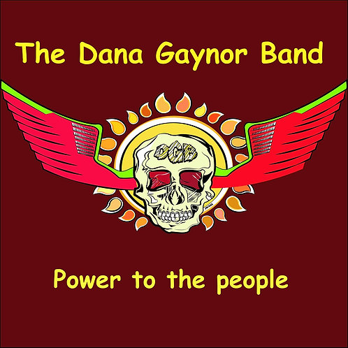 Dana Gaynor Band- Power To The People