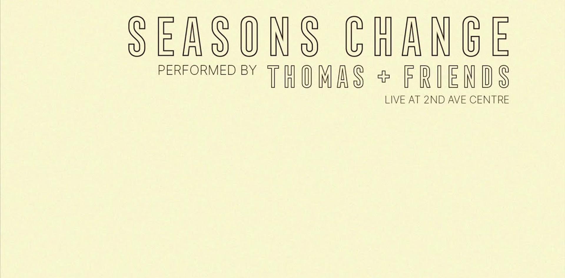 THOMAS + FRIENDS — Seasons Change (original)