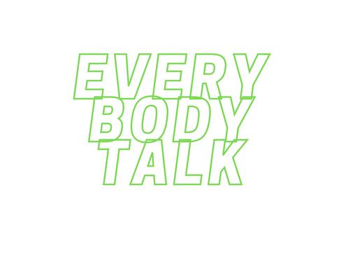 Every Body Talk