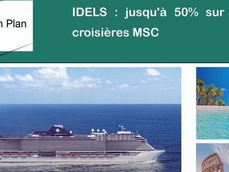 IDEL : jusqu'à 50% de remise sur vos croisières MSC.
