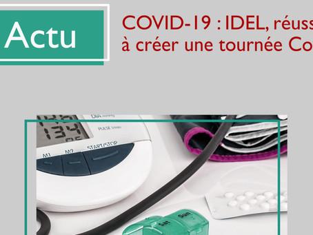 COVID-19 : IDEL, réussir à créer une tournée Covid