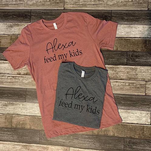 Alexa Feed My Kids Tee