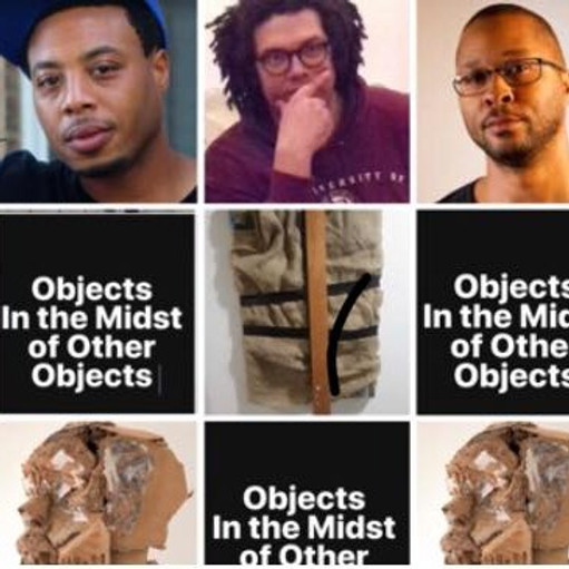 Objects in the Midst of Other Objects (Artists Talk + After Party)