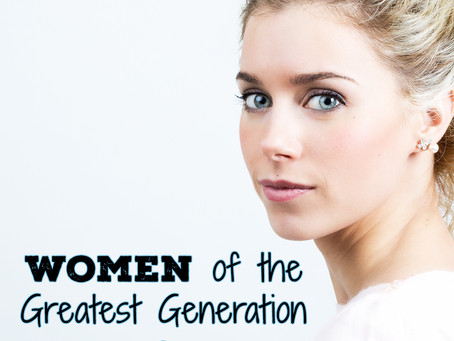 Women Of The Greatest Generation