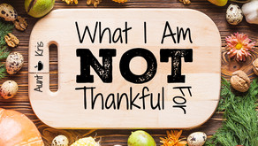 What I Am NOT Thankful For