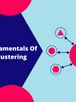 The Key Fundamentals Of Content Clustering