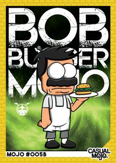 Bob Burger Mojo