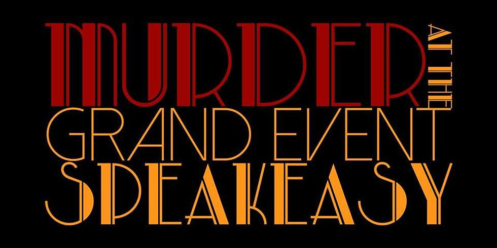 Murder at the Grand Event Speakeasy