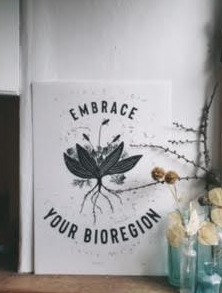 embrace your bioregion