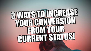 3 ways to increase your conversion from it's current status.