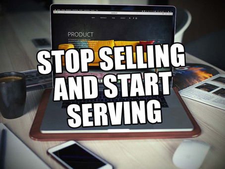 The Difference between Selling And Serving