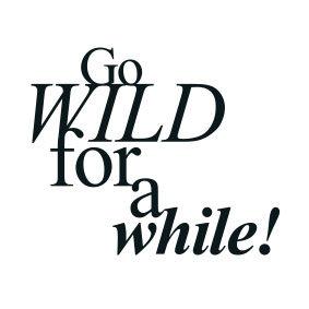 """typoBILD """"Go wild for a while!"""""""