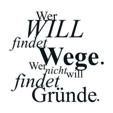 """typoBILD """"Wer will findet Wege. Wer nicht will findet Gründe!"""""""