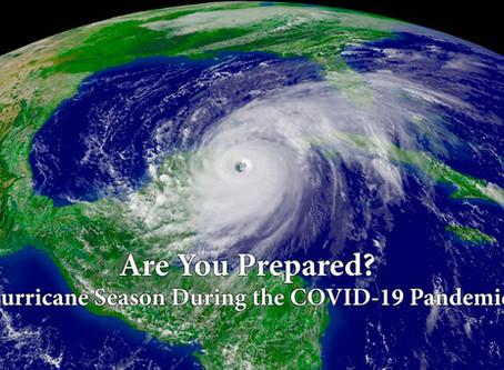 Are You Prepared? Hurricane Season During the COVID-19 Pandemic