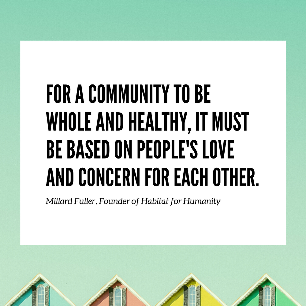 Quote by Habitat for Humanity founder Millard Fuller