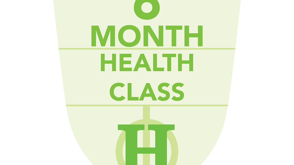 6 Months Health Classes (Paid In Full)
