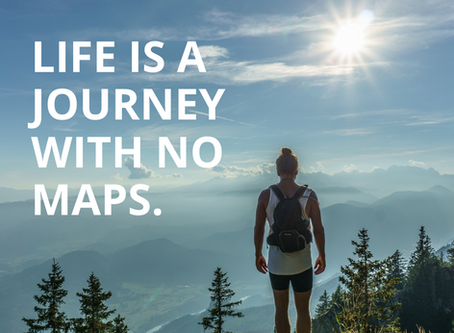 Life is a journey with no maps. Life will evolve; from a marketing standpoint.
