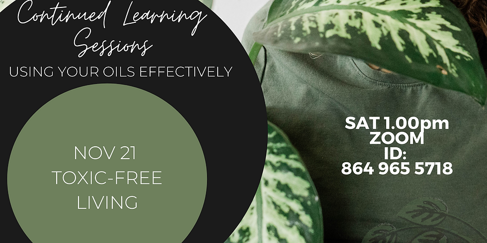 CONTINUED LEARNING SESSIONS - Toxic-Free Living
