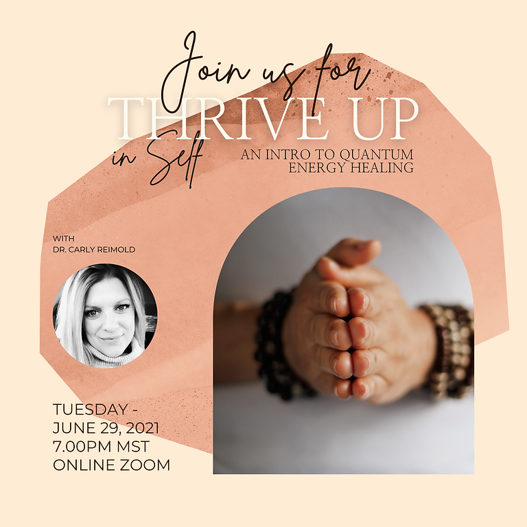 Thrive Up in Self: An Intro to Quantum Energy Healing