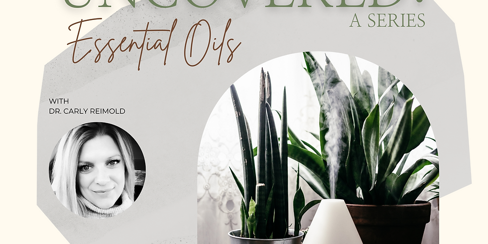 UNCOVERED: Essential Oils
