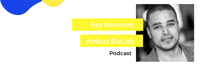 Rey Buckman - How Airbus drives and systematizes innovation with both intrapreneurs and startups