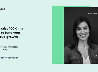 How to raise 100K in a week to fund your startup with Conscious Growth CIO Julia Profeta Johansson
