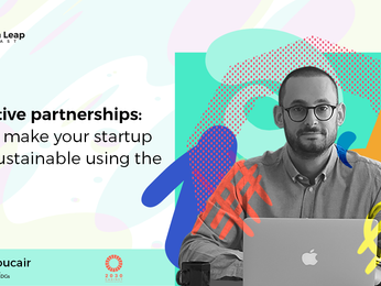 Disruptive partnerships: How to make your startup more sustainable using the SDGs.