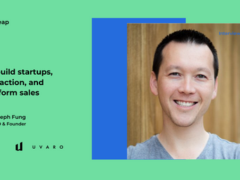 Joseph Fung on building six startups, gaining traction, and transforming sales