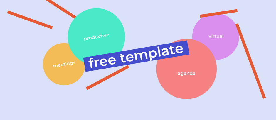 How to make your virtual meetings radically more productive [FREE agenda template]