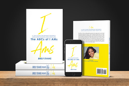Brely Evans presents The ABCs of I AMs