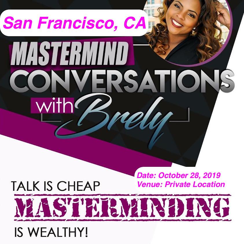 Mastermind Conversations w/ Brely San Francisco, CA